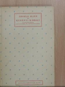 Kerényi Károly - Thomas Mann és Kerényi Károly levélváltása regényről és mitologiáról [antikvár]