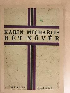 Karin Michaelis - Hét nővér [antikvár]