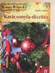 Radics Mária - Karácsonyfa-díszítés [antikvár]