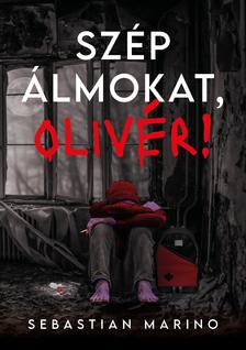 Marino Sebastian - Szép álmokat, Olivér! [eKönyv: epub, mobi, pdf]
