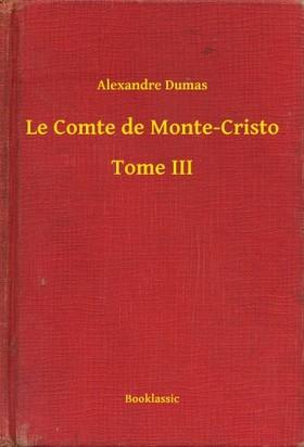 Alexandre DUMAS - Le Comte de Monte-Cristo - Tome III [eKönyv: epub, mobi]