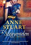 Anne Stuart - A szégyentelen