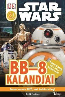 STAR WARS - BB-8 kalandjai - Star Wars olvasókönyvek