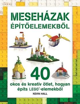 LEGO - Meseházak építőelemekből