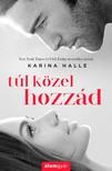 Karina Halle - Túl közel hozzád [eKönyv: epub, mobi]