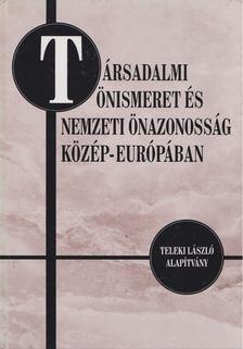 Fedinec Csilla - Társadalmi önismeret és nemzeti önazonosság Közép-Európában [antikvár]