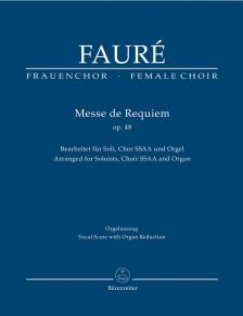 FAURÉ - MESSE DE REQUIEM OP.48 BEARB. FÜR SOLI, CHOR SSAA UND ORGEL. VOCAL SCORE WITH ORGAN REDUCTION