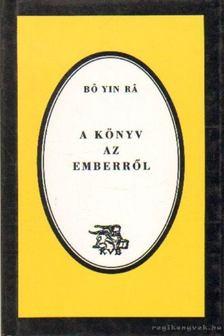 Bo Yin Ra - A könyv az emberről [antikvár]