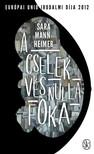 Sara Mannheimer - A cselekvés nulla foka [eKönyv: epub, mobi]