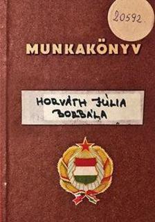 Horváth Júlia Borbála - Munkakönyv [antikvár]