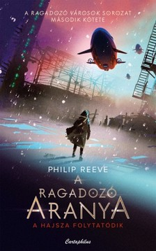 Philip Reeve - A ragadozó aranya [eKönyv: epub, mobi]