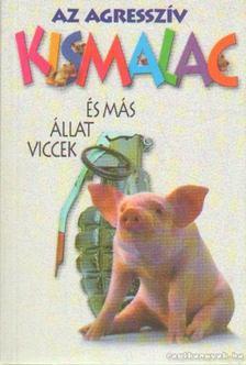 KÁGÉ - Az agresszív kismalac és más állatviccek [antikvár]