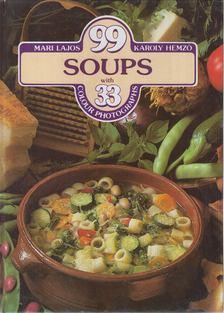 LAJOS MARI - HEMZŐ KÁROLY - 99 soups with 33 colour photographs [antikvár]