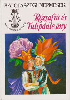 Kovács Ágnes - Rózsafiú és Tulipánleány [antikvár]