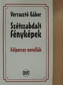 Verrasztó Gábor - Szétszabdalt fényképek [antikvár]