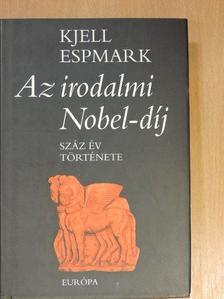Kjell Espmark - Az irodalmi Nobel-díj [antikvár]