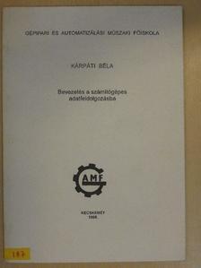 Kárpáti Béla - Bevezetés a számítógépes adatfeldolgozásba [antikvár]