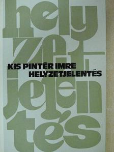 Kis Pintér Imre - Helyzetjelentés (dedikált példány) [antikvár]