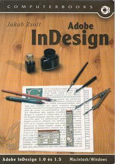Jakab Zsolt - Adobe InDesign [antikvár]