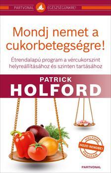 Patrick Holford - Mondj nemet a cukorbetegségre!