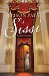 Allison Pataki - Sissi - Az ifjú császárné [eKönyv: epub, mobi]