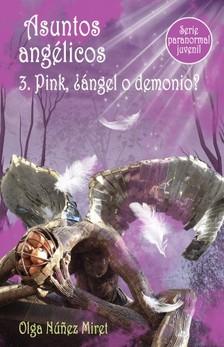 Miret Olga Núnez - Asuntos angélicos 3. Pink, ?ángel o demonio? (Serie paranormal juvenil) [eKönyv: epub, mobi]