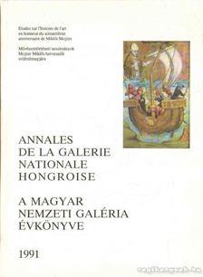 Takács Imre - Annales de la Galerie Nationale Hongroise - A Magyar Nemzeti Galéria évkönyve 1991 [antikvár]