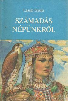 László Gyula - Számadás népünkről [antikvár]