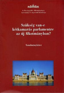 Téglási András - Szükség van-e kétkamarás parlamentre az új Alkotmányban? [antikvár]