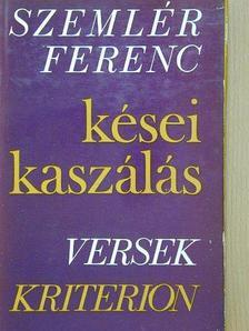 Szemlér Ferenc - Kései kaszálás [antikvár]