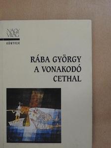 Rába György - A vonakodó Cethal [antikvár]