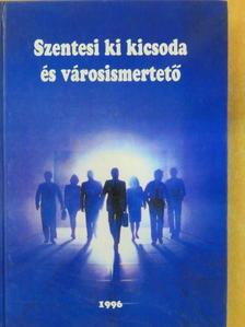Kozák Péter - Szentesi ki kicsoda és városismertető [antikvár]