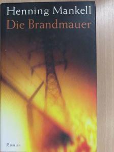 Henning Mankell - Die Brandmauer [antikvár]