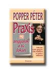 POPPER PÉTER - Praxis avagy angyalok a tű fokán
