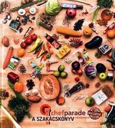 Cheffparade főzőiskola - A szakácskönyv - Bővített második kiadás