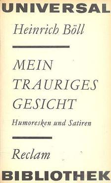 Heinrich Böll - Mein Trauriges Gesicht - Humoresken und Satiren [antikvár]