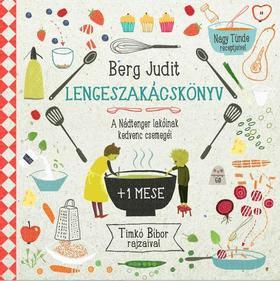 Berg Judit - Lengeszakácskönyv - A Nádtenger lakóinak kedvenc csemegéi