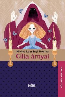 MIKLYA-LUZSÁNYI MÓNIKA - Cília árnyai - Pöttyös sorozat - ÜKH 2017