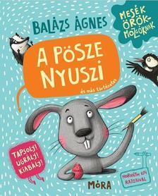 BALÁZS ÁGNES - A pösze nyuszi és más történetek
