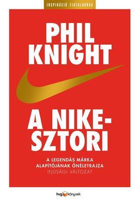 PHIL KNIGHT - A Nike-sztori - ifjúsági változat