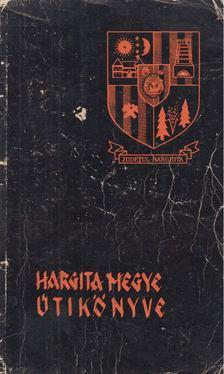 Ioan Oprea, Zöld Lajos - Hargita megye útikönyve [antikvár]