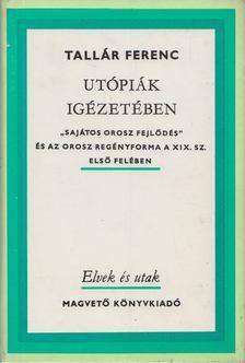 Tallár Ferenc - Utópiák igézetében [antikvár]