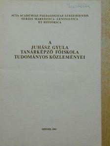 Bárányné Árva Edit - A Juhász Gyula Tanárképző Főiskola tudományos közleményei [antikvár]