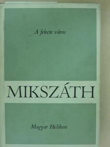 Mikszáth Kálmán - A fekete város [antikvár]