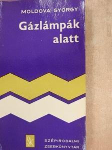 Moldova György - Gázlámpák alatt [antikvár]