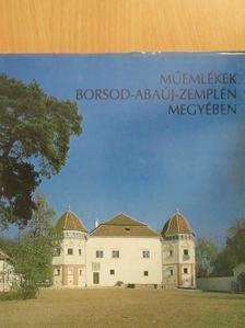 Balassa M. Iván - Műemlékek Borsod-Abaúj-Zemplén megyében [antikvár]