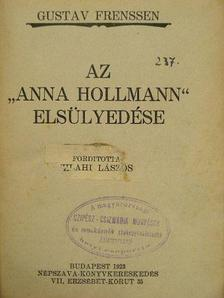 """Gustav Frenssen - Az """"Anna Hollmann"""" elsülyedése [antikvár]"""