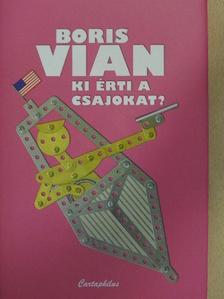 Boris Vian - Ki érti a csajokat? [antikvár]