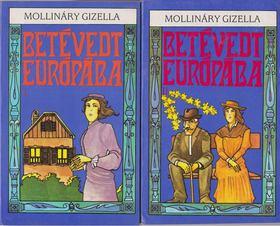 MOLLINÁRY GIZELLA - Betévedt Európába I-II. [antikvár]