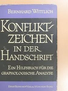 Bernhard Wittlich - Konfliktzeichen in der Handschrift [antikvár]